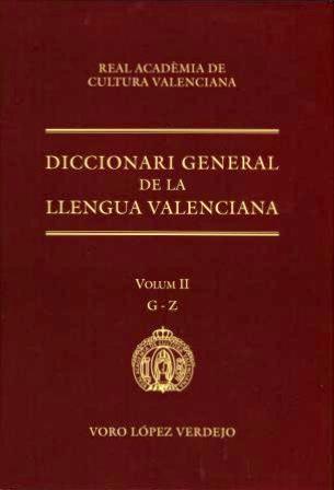 DICCIONARI GENERAL DE LA LLENGUA VALENCIANA, VOLUM II: G-Z