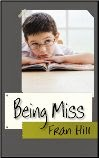 'Being Miss' available on Amazon Kindle or in paperback directly from me - go to 'Add to Cart'