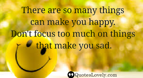 There are so many things that can make you happy