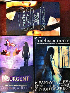 two truths and a lie Sara Shepard insurgent Veronica Roth Faery Tales & Nightmares Melissa Marr