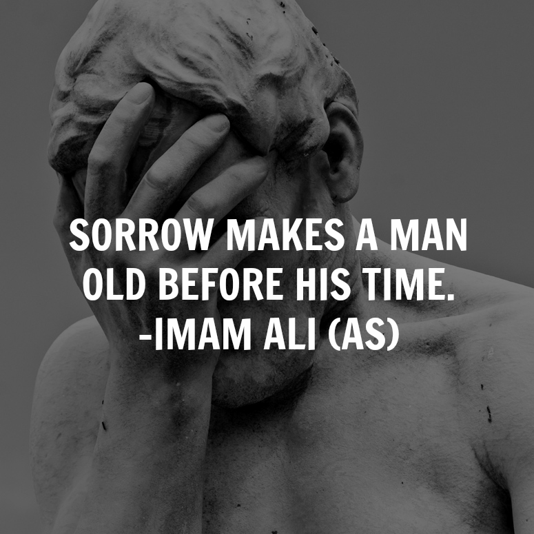 SORROWS MAKES A MAN OLD BEFORE HIS TIME.