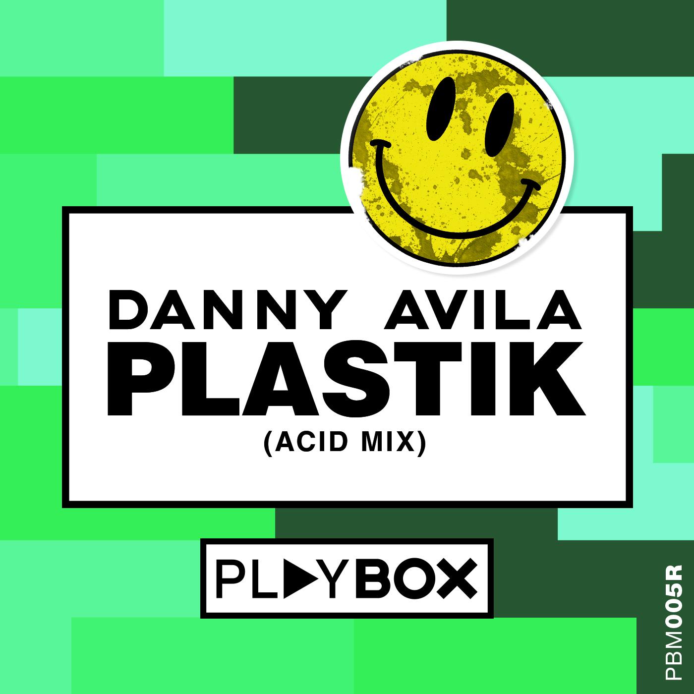 DJ Danny Avila - Plastik (Acid Mix) Full Track