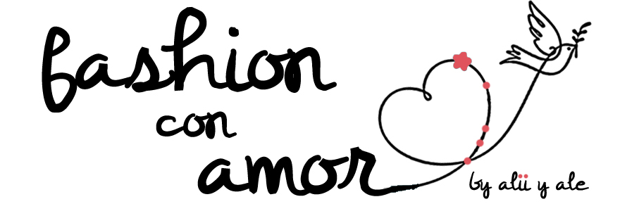 fashion con amor by alii y ale