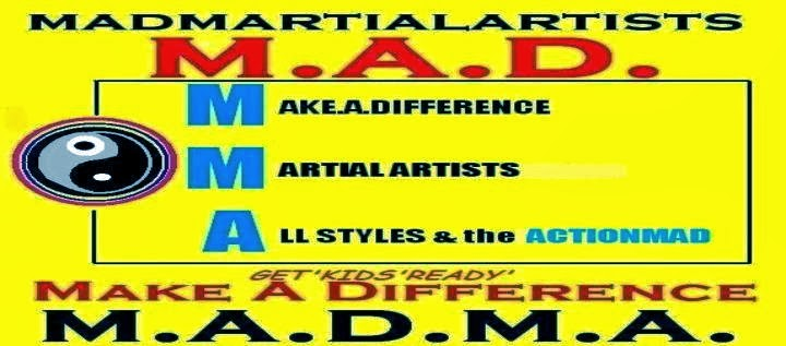 M.A.D. MA - Martial Artists Make.A.Difference.