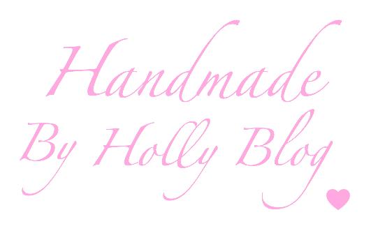 Handmade by Holly Blog