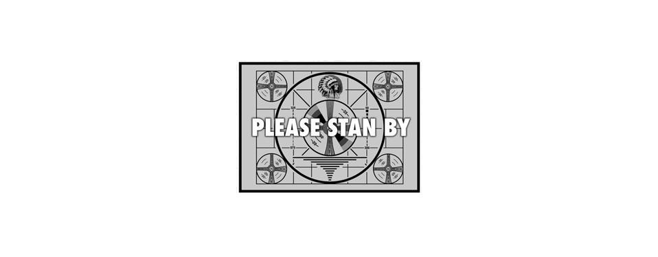 PLEASE STAN BY