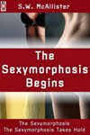 The Sexymorphosis Begins (BUNDLE)