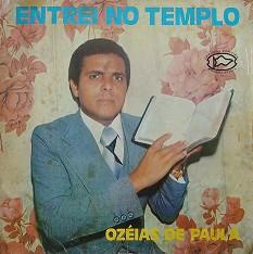 Ozéias de Paula - Entrei no Templo (voz e playback) 1979