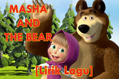 lirik lagu masha and the bear
