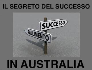 IL SEGRETO DEL SUCCESSO IN AUSTRALIA
