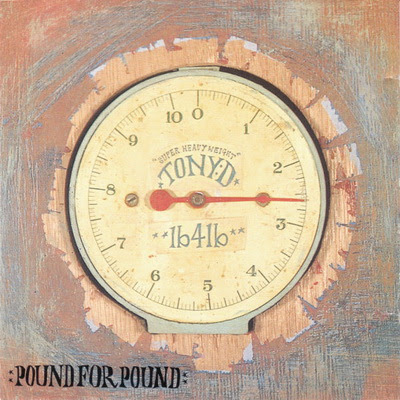 Tony D - Pound For Pound (1997) Flac