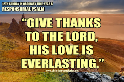 Give thanks to the Lord, his love is everlasting.