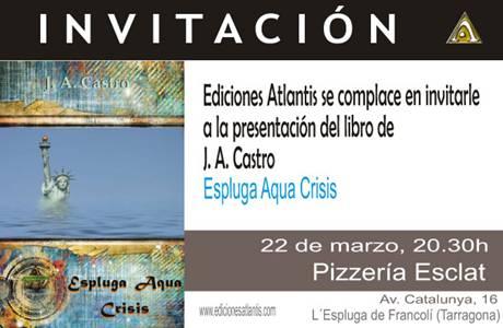 """Invitación a la presentación del libro de J.A. Castro """"Espluga Aqua Crisis"""""""
