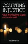 Amazon: Buy Courting Injustice: The Nirbhaya Case & its Aftermath (Paperback) for Rs. 70