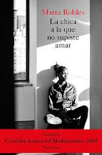 LA CHICA A LA QUE NO SUPISTE AMAR, Marta Robles