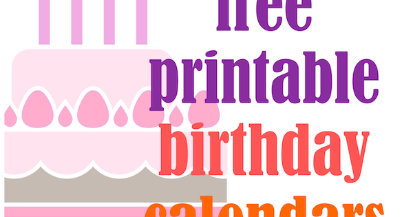 6  free printable birthday calendars
