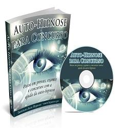 Auto-Hipnose para Concursos: Passe em Vestibulares, Concursos e no ENEM com a ajuda da Auto-Hipnose
