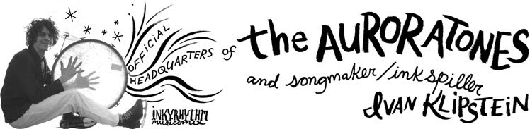 INKYRHYTHM: official headquarters of The Auroratones and songmaker/inkspiller Ivan Klipstein