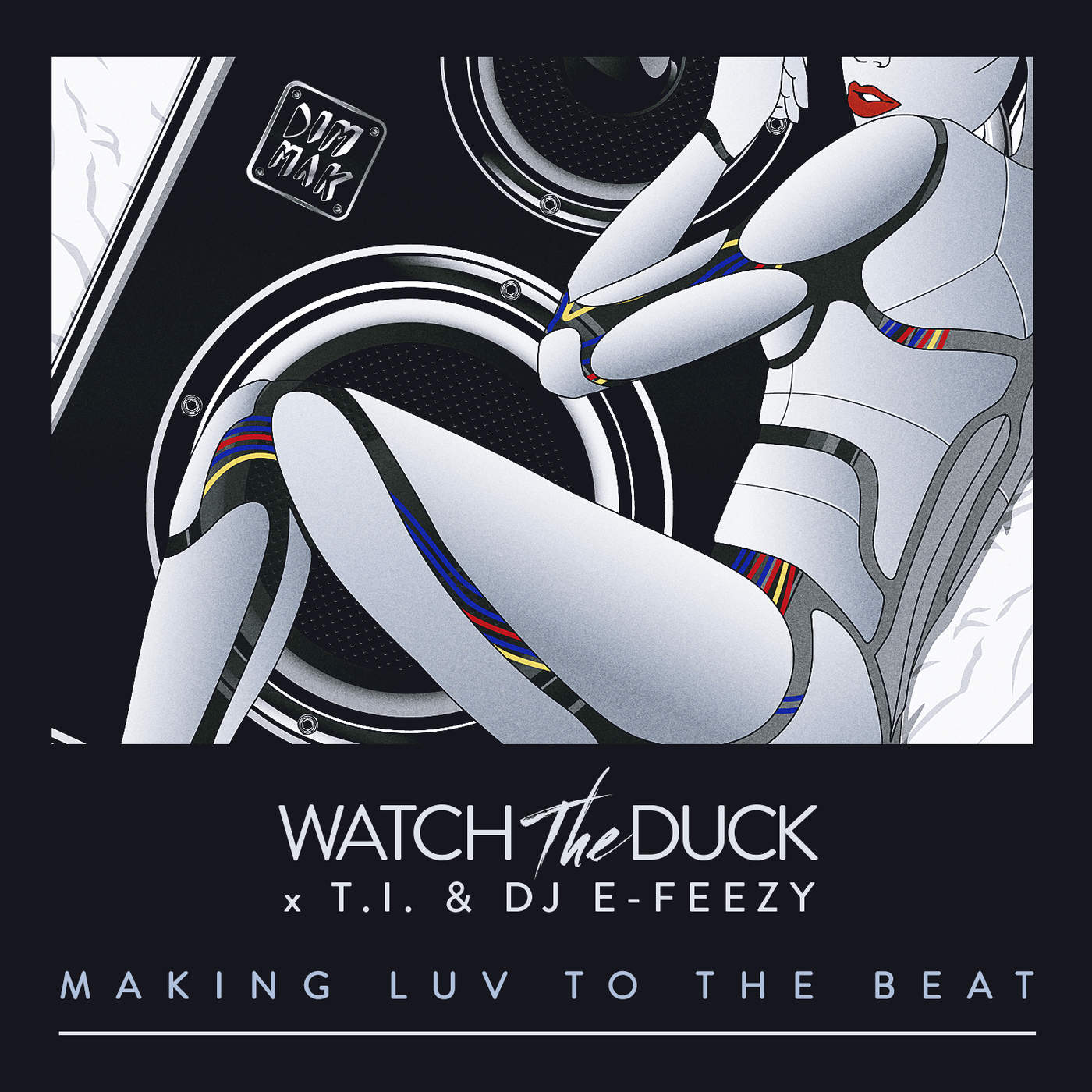 WatchTheDuck, T.I. & DJ E-Feezy - Making Luv to the Beat - Single Cover