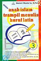 toko buku rahma: buku ANAK ISLAM TRAMPIL MENULIS HURUF LATIN - Jilid3, pengarang nurani musta'in, penerbit pustaka amanah