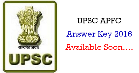 UPSC APFC Answer Key 2016