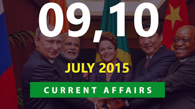 Current Affairs 9 and 10 July 2015