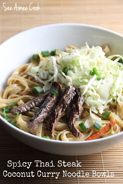 See Aimee Cook: Spicy Thai Steak Coconut Curry Noodle Bowls