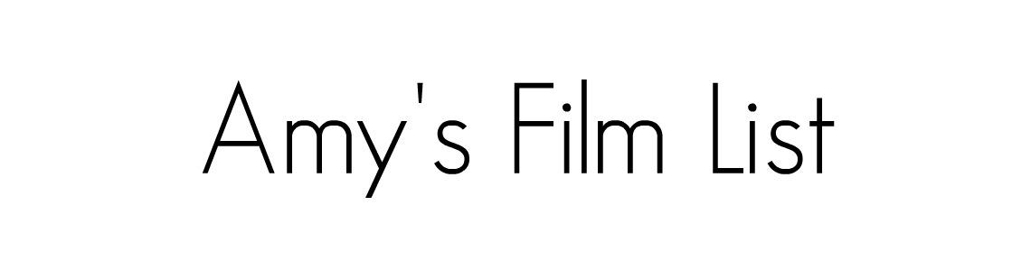 Amy's Film List