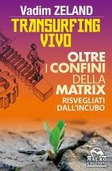 Transurfing Vivo - Oltre i Confini della Matrix