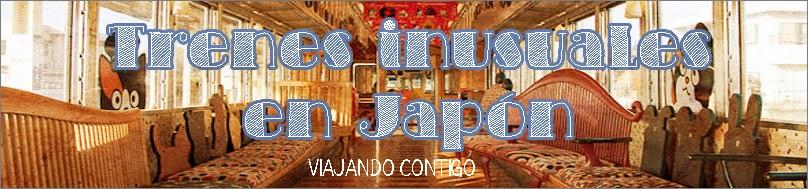 Trenes inusuales en Jap�n