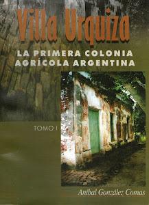 HISTORIA DOCUMENTADA DE LA PRIMERA COLONIA AGRÍCOLA ARGENTINA