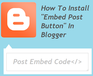 how to install emded post button in blogger 101helper