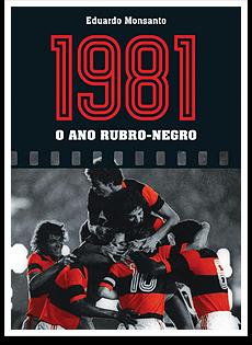 Resultado de imagem para 1981 - O Ano Rubro-Negro