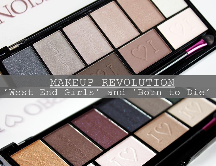 Makeup Revolution 'West End Girls' and 'Born to Die' Palettes