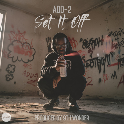 "Add-2 - ""Set It Off"" (prod. 9th Wonder)"