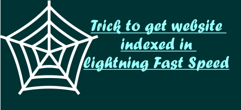 Trick to get website indexed in Lightning Fast Speed