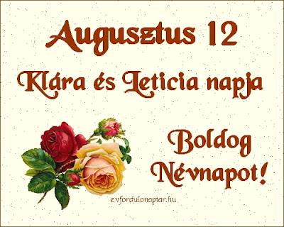 Augusztus 12 - Klára, Letícia névnap