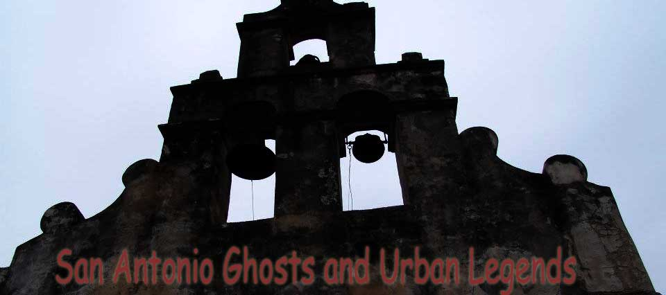 Haunted Places and Ghost Stories in San Antonio Texas