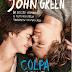 """Pensieri e Riflessioni su """"Colpa delle stelle"""" di John Green"""