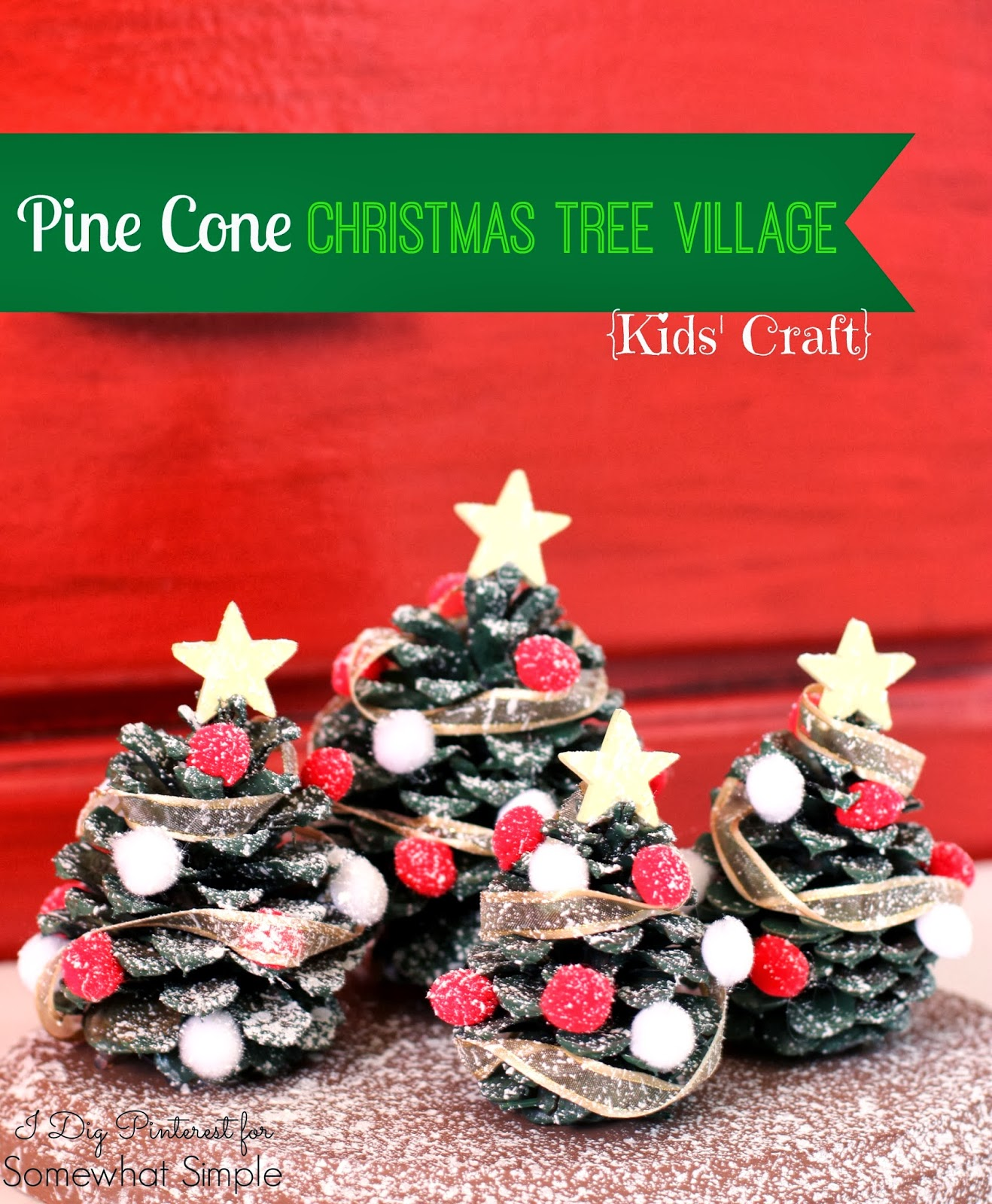 Good Pine Cone Craft Ideas For Christmas Part - 5: Kidsu0027 Craft: Pine Cone Christmas Tree Village Decoration