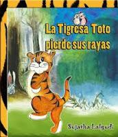 La tigresa Toto pierde sus rayas (Sujatha Lalgudi)