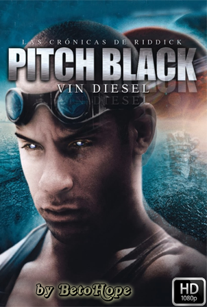 Pitch Black [1080p] [Latino-Ingles] [MEGA]
