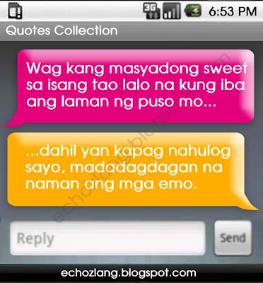 Wag kang masyadong sweet sa isang tao lalo na kung iba ang laman ng puso mo