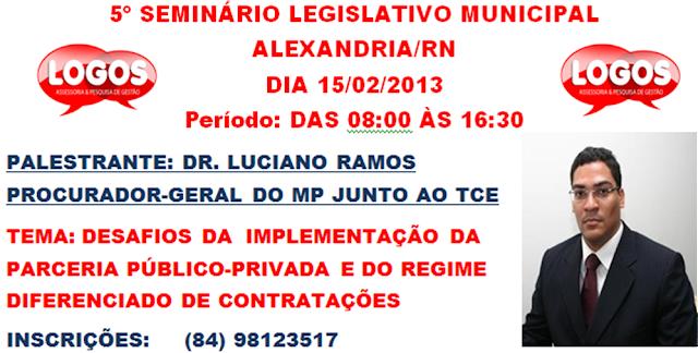 5º Seminário Legislativo Municipal Alexandria/RN.