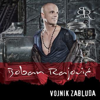 Boban Rajović - Vojnik Zabluda (2013)  Boban+Rajovic+-+Vojnik+Zabluda+(2013)
