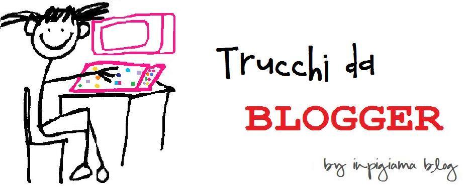 Trucchi da blogger