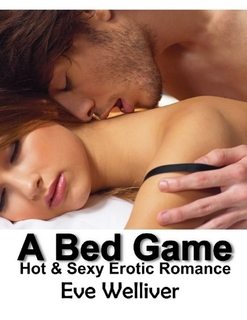 A Bed Game Hot Erotic Sex Stories By Eve Welliver