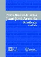 Antología del Premio Nacional de Cuento Juan José Arreola