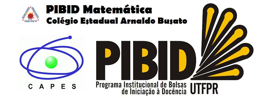 PIBID Matemática - Colégio Estadual Arnaldo Busato