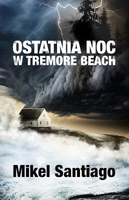 """Ostatnia noc w Tremore Beach"" Mikel Santiago"
